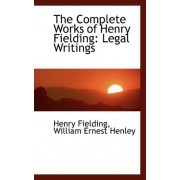 The Complete Works of Henry Fielding by William Ernest Henley Henry Fielding