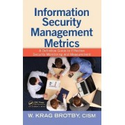 Information Security Management Metrics by W. Krag Brotby