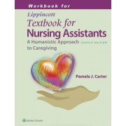 Workbook for Lippincotts Textbook for Nursing Assistants by Pamela Carter