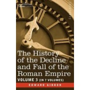 The History of the Decline and Fall of the Roman Empire, Vol. III by Edward Gibbon