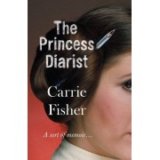 Carrie Fisher The Princess Diarist