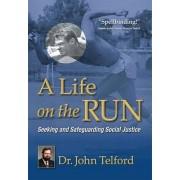 A Life on the Run by John Telford