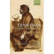 Tennyson Among the Poets by Robert Douglas-Fairhurst