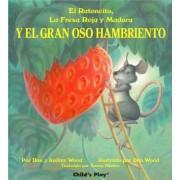 El Ratoncito, La Fresa Roja y Madura by Audrey Wood