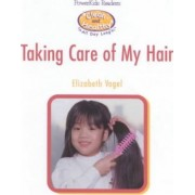Taking Care of My Hair by Elizabeth Vogel