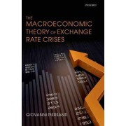 The Macroeconomic Theory of Exchange Rate Crises by Giovanni Piersanti