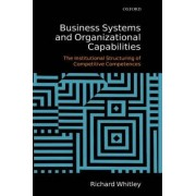 Business Systems and Organizational Capabilities by Emeritus Professor of Organisational Sociology Richard Whitley