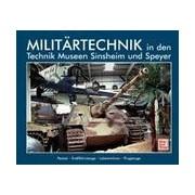 Militärtechnik in den Technik Museen Sinsheim und Speyer Panzer Kraftfahrzeuge Lokomotiven Flugzeuge