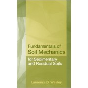 Fundamentals of Soil Mechanics for Sedimentary and Residual Soils by Laurence D. Wesley