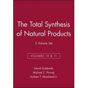 The Total Synthesis of Natural Products: v. 10-11 by David Goldsmith