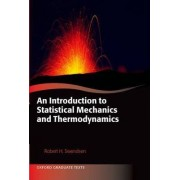 An Introduction to Statistical Mechanics and Thermodynamics by Robert H. Swendsen