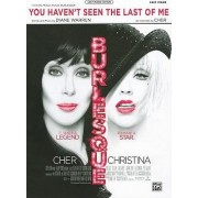 You Haven't Seen the Last of Me (from Burlesque) by Diane Warren