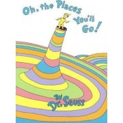 Oh, the Places You'll Go! by Seuss Dr