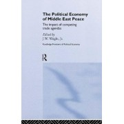 The Political Economy of Middle East Peace by Jr. J. W. Wright
