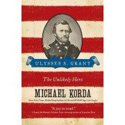 Ulysses S. Grant by Michael Korda