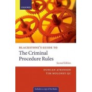 Blackstone's Guide to the Criminal Procedure Rules by Duncan Atkinson