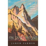 On Zion's Mount by Jared Farmer