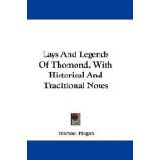 Lays and Legends of Thomond, with Historical and Traditional Notes by Scott Michael Hogan