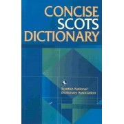 The Concise Scots Dictionary by Scottish Language Dictionaries
