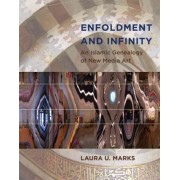 Enfoldment and Infinity by Laura U. Marks