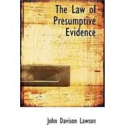 The Law of Presumptive Evidence by John Davison Lawson