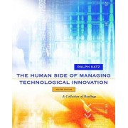 The Human Side of Managing Technological Innovation by Ralph Katz