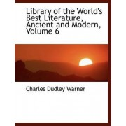 Library of the World's Best Literature, Ancient and Modern, Volume 6 by Charles Dudley Warner