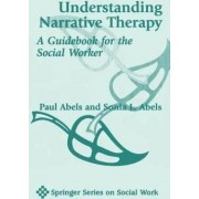 Understanding Narrative Therapy by Paul Abels