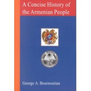 A Concise History of the Armenian People by George A Bournoutian