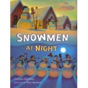 Snowmen at Night by Caralyn Buehner