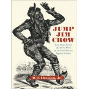 Jump Jim Crow by W. T. Lhamon