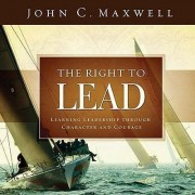 The Right to Lead by John C. Maxwell