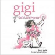 Gigi, God's Little Princess by Sheila Walsh