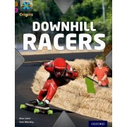 Project X Origins: Brown Book Band, Oxford Level 10: Fast and Furious: Downhill Racers by Alex Lane