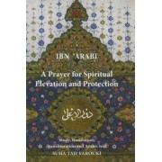 A Prayer for Spiritual Elevation and Protection by Muhyi al-Din Muhammad ibn 'Ali Ibn al-'Arabi