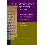 New Testament in Greek IV - The Gospel According to St. John - Edited by the American and British Committees of the International Greek New Testament Project: The Majuscule Volume 2 by U. B. Schmid