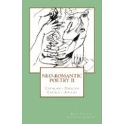Neo-Romantic Poetry Vol. II: Catalan - English / Catala - Angles