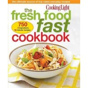 The Fresh Food Fast Cookbook by Editors Of Cooking Light Magazine