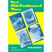 New Old Fashioned Ways by Jack Santino