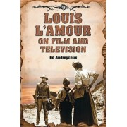 Louis L'Amour on Film and Television by Ed Andreychuk