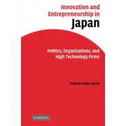 Innovation and Entrepreneurship in Japan by Kathryn Ibata-Arens