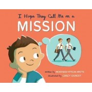 I Hope They Call Me on a Mission by Benjamin Hyrum White