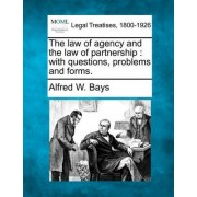 The Law of Agency and the Law of Partnership by Alfred W Bays