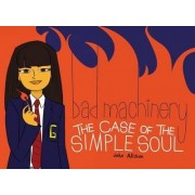 Bad Machinery Volume 3: The Case of the Simple Soul by John Allison