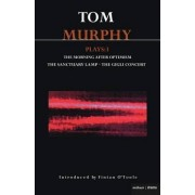 Murphy Plays: The Morning After Optimism, The Sanctuary Lamp, The Gigli Concert v. 3 by Tom Murphy