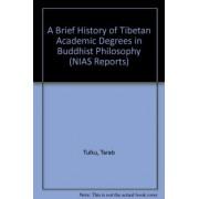 A Brief History of Tibetan Academic Degrees in Buddhist Philosophy by Tarab Tulku