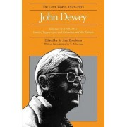 The Collected Works of John Dewey: 1949-1952, Essays, Typescripts, and Knowing and the Known Volume 16 by John Dewey
