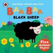 Baa, Baa, Black Sheep: Ladybird Touch and Feel Rhymes by Ladybird