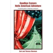 Goodbye Careers Hello American Adventure by Bert Sherman