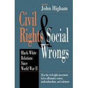 Civil Rights and Social Wrongs by John Higham